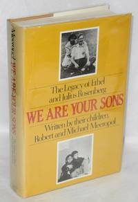 image of We are your sons; the legacy of Ethel and Julius Rosenberg, written by their children