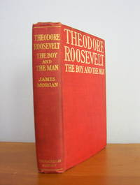 Theodore Roosevelt; the Boy and the Man