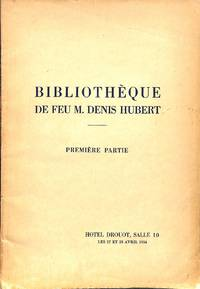 Vente Les 27 et 28 Avril 1934 Bibliotheque De Feu Monsieur Denis Hubert  Premiere Partie Livres Illustrés deXVIII eme Siecle Livres Illustrés  Modernes Riches Reliures mosaiquées