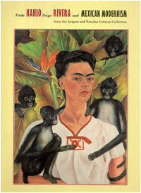 Frida Kahlo, Diego Rivera, and Mexican Modernism: From the Jacques and Natasha Gelman Collection