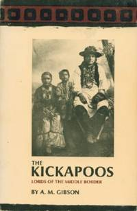 Kickapoos: Lords Of The Middle Border, The
