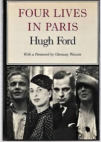 image of FOUR LIVES IN PARIS.  With a Foreword by Glenway Wescott