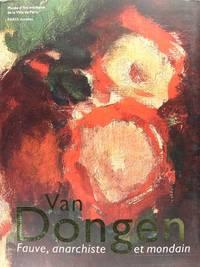Van Dongen, Fauve, anarchiste et mondain