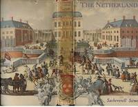 The Netherlands ... a Study of Some Aspects of Art, Costume and Social Life  ( One of Batsford Books on Foreign Countries )