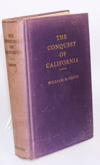 image of The Conquest of California; A Dramatic Romance of an Unknown Hero