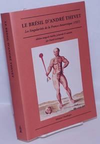 image of Le Brésil d'André Thevet: Les Singularités de la France Antarctique (1557)