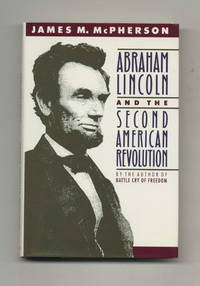 Abraham Lincoln and the Second American Revolution  - 1st US Edition/1st  Printing