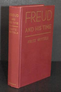 Freud and His Time; The Influence of the Master Psychologist on the Emotional Problems in Our Lives