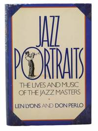 Jazz Portraits: The Lives and Music of the Jazz Masters