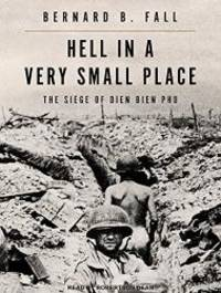image of Hell In A Very Small Place: The Siege Of Dien Bien Phu