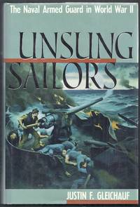 Unsung Sailors.  The Naval Armed Guide in World War II