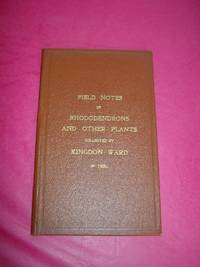 FIELD NOTES ON RHODODENDRONS AND OTHER PLANTS COLLECTED BY KINGDON WARD IN 1935