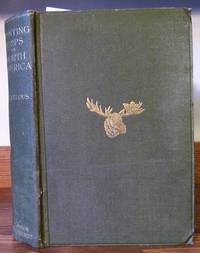 Recent Hunting Trips in British North America by  F C (Frederick Courteney) Selous - First Edition - 1907 - from John Simmer Gun Books + and Biblio.com