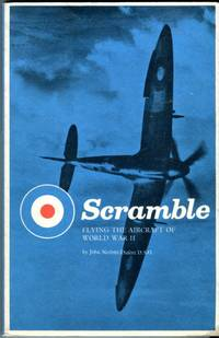 Scramble: Flying the Aircraft of World War II