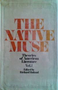 image of The Native Muse Theories of American Literature Vol.1
