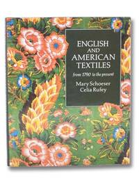 English and American Textiles: From 1790 to the Present
