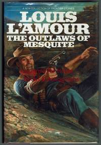 The Outlaws of Mesquite: Frontier Stories by Louis L'Amour