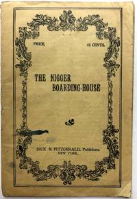 The N***** Boarding-House, A Screaming Farce in One Act and One Scene for Six Male Burnt-cork...