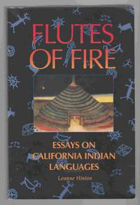 Flutes of Fire Essays on California Indian Languages
