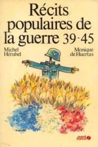 Récits populaires de la guerre 39-45