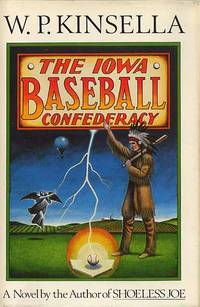 The Iowa Baseball Confederacy by  W.P Kinsella - 1st Printing. - 1986 - from Cinemage Books (SKU: 007996)