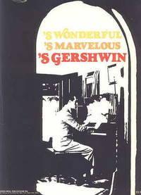 'S WONDERFUL, 'S MARVELOUS, 'S GERSHWIN.