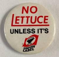 image of No lettuce unless it's union label [pinback button]