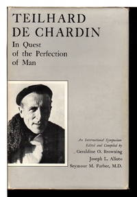 TEILHARD DE CHARDIN: IN QUEST OF THE PERFECTION OF MAN.