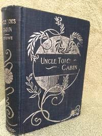 Uncle Tom's Cabin or Life Among the Lowly [Volumes 1 and 2 in one book]