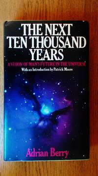 The Next ten thousand years: a vision of Man's future in the Universe.