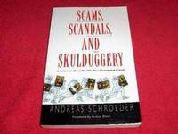 Scams, Scandals and Skulduggery : A Selection of the World's Most Outrageous Frauds by  Andreas Schroeder - Paperback - Signed - 1996 - from Laird Books and Biblio.com