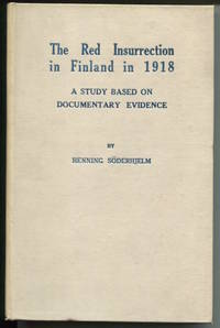 The Red Insurrection in Finland in 1918. A Study Based on Documentary Evidence.