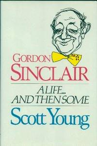 image of Gordon Sinclair.  A Life....and Then Some