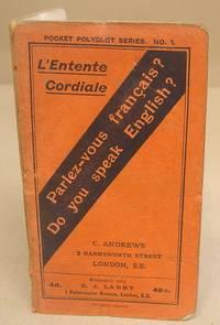 L'Entente Cordiale Parlez-Vou Francais? Do You Speak English? Phrases Usuelles Common Phrases