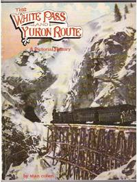 The White Pass and Yukon Route  A Pictorial History