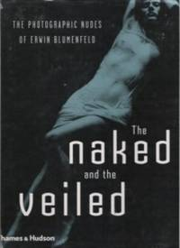 image of THE NAKED AND THE VEILED  The Photographic Nudes of Erwin Blumenfeld