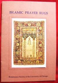 Islamic Prayer Rugs February 27 through April 7, 1973. Renaissance Society at the Universithy of Chicago