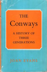 The Conways - a history of three generations by  Joan Evans - 1st Edition - 1966 - from Pendleburys - the bookshop in the hills (SKU: 223246)