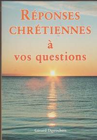 Reponses Chretiennes A Vos Questions