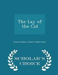 The Lay of the Cid   Scholar's Choice Edition