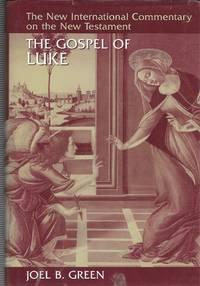 The Gospel of Luke: The New International Commentary on the New Testament