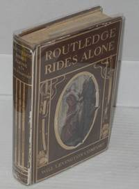 Routledge rides alone: a novel, with a frontispiece by Martin Justice