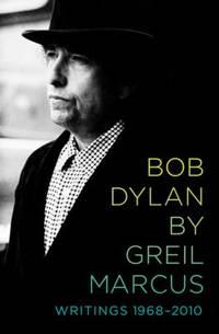 Bob Dylan : Writings, 1968-2010