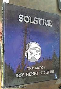 image of Solstice;  The Art of Roy Henry Vickers