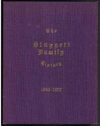 THE SLUGGETT FAMILY HISTORY 1878 - 1977