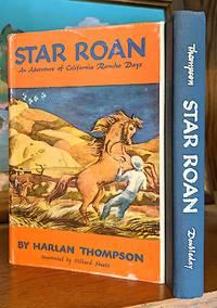 Star Roan. An Adventure of California Rancho Days