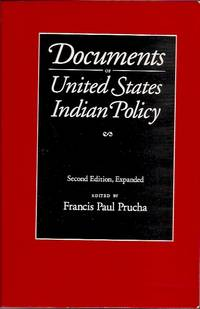 Documents of United States Indian Policy by  Francis  ed Prucha - Paperback - Paperback Octavo - 1990 - from San Francisco Book Company (SKU: P34123)