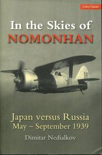 In the Skies of Nomonhan: Japan versus Russia May to September 1939 (A Crecy Classic)