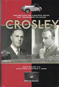 Crosley: The Brothers and a Business Empire the Transformed the Nation