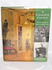 A Charmed Couple:  The Art and Life of Walter and Matilda Gay